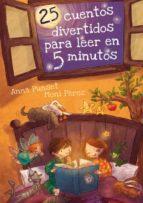 25 cuentos divertidos para leer en 5 minutos-ana punset-moni perez-9788448838409