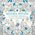 un mundo mágico para colorear-beatrix potter-9788448848309