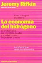 la economia del hidrogeno: la creacion de la red energetica mundi al y la redistribucion del poder en la tierra-jeremy rifkin-9788449312809