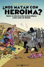 ¿nos matan con heroína? juan carlos uso arnal 9788460834809