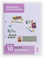 resolució de problemes i càlcul mental 10 4º primaria catala-9788466132909