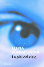la piel del cielo-elena poniatowska-9788466333009