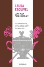 como agua para chocolate-laura esquivel-9788466344609