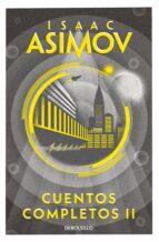 cuentos completos ii (colección cuentos completos 2) isaac asimov 9788466348409