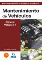CUERPO DE PROFESORES TECNICOS DE FORMACION PROFESIONAL: MANTENIMI ENTO DE VEHICULOS: TEMARIO: VOLUMEN II