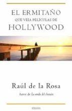 el ermitaño que veia peliculas de hollywood-raul de la rosa-9788466641609