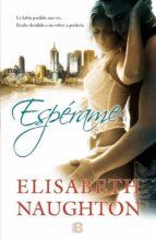 esperame-elisabeth naughton-9788466653909