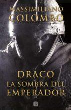 draco. la sombra del emperador-massimiliano colombo-9788466656009