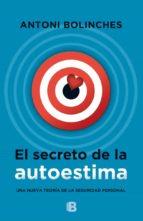el secreto de la autoestima-antoni bolinches-9788466657709