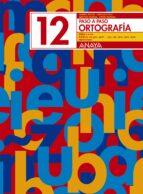 ortografia 12. paso a paso-andrea et al. pastor-9788466717809