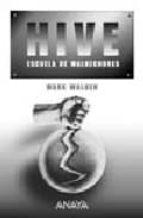 hive: escuela de malhechores-mark walden-9788466777209