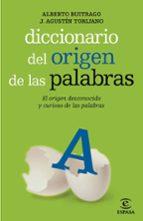 diccionario del origen de las palabras alberto buitrago agustin torijano 9788467036909