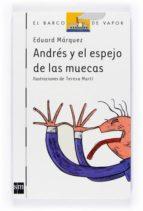 andres y el espejo de las muecas-eduard marquez-9788467524109