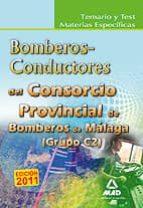 CONSORCIO PROVINCIAL DE BOMBEROS DE MALAGA: TEMARIO Y TEST MATERI AS ESPECIFICAS BOMBEROS-CONDUCTORES (GRUPO C2)