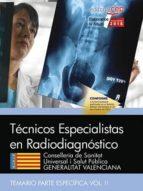 tecnicos especialistas en radiodiagnostico. conselleria de sanitat universal i salut publica. generalitat valenciana.       temario especifico (vol. ii) antonio lopez gutierrez 9788468171609