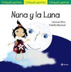 chiquicuentos 54 :nuna y la luna-lorenzo silva-9788469620809