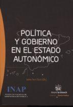 politica y gobierno en el estado autonomico 9788470888809