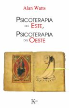 psicoterapia del este, psicoterapia del oeste (5ª ed.) alan watts 9788472450509