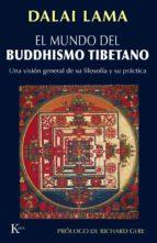 el mundo del buddhismo tibetano: una vision general de su filosof ia y su practica-9788472456709