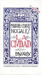 la ciudad (3ª ed.)-manuel chaves nogales-9788474056709