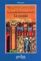 la sociedad hispano medieval: la ciudad (2ª ed.) 9788474322309