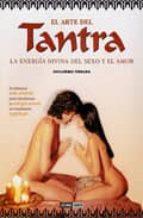 el arte del tantra: la energia divina del sexo y el amor-guillermo ferrara-9788475561509