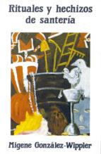 rituales y hechizos de santeria-migene gonzalez-wippler-9788476270509