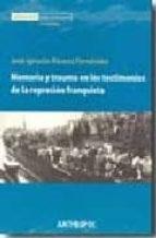 memoria y trauma en los testimonios de la represion franquista-jose ignacio alvarez fernandez-9788476588109