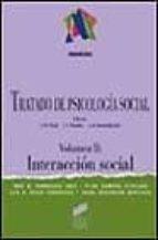 tratado de psicologia social (vol. 2): interaccion social 9788477387909
