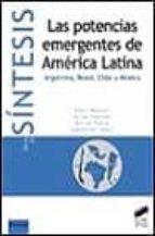 las potencias emergentes de america latina: argentina, brasil, ch ile y mexico-9788477388609