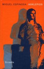 asklepios: el ultimo griego miguel espinosa 9788478448609