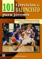 101 ejercicios de baloncesto para jovenes: didacticos y divertido s para entrenar a jugadores de todos los niveles mick donovan 9788479028909