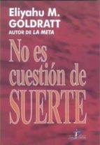 no es cuestion de suerte-eliyahu m. goldratt-9788479782009