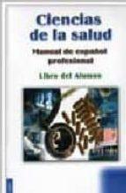 ciencias de la salud: manual de español profesional: libro del al umno-9788481386509