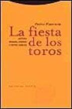la fiesta de los toros: historia, regimen juridico y textos legal es-pedro plasencia-9788481643909