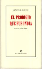 el prodigio que fue india arthur basham 9788481919509