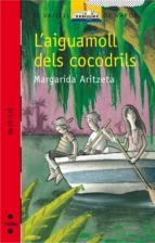 l aiguamoll dels cocodrils-margarida aritzeta-9788482868509