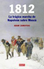 1812: la larga marcha de napoleon sobre moscu-adam zamoyski-9788483066409