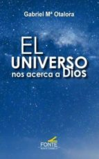 el universo nos acerca a dios gabriel m⪠otalora moreno 9788483538609