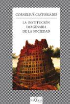 la institucion imaginaria de la sociedad cornelius castoriadis 9788483834909