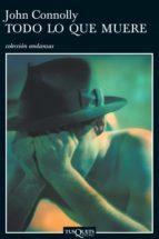 todo lo que muere (ebook)-john connoly-9788483836309
