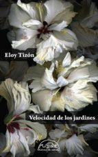 velocidad de los jardines (ed. numerada - cartone)-eloy tizon-9788483932209
