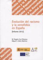 evolucion del racismo y la xenofobia en españa (informe 2012) m angeles cea dancona 9788484174509