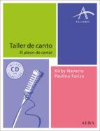 taller de canto: el placer de cantar (incluye cd con ejercicios) kirby navarro paulina fariza 9788484289609