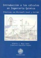 introduccion a los calculos en ingenieria quimica: practicas con microsoft excel y scilab-alberto j. moya lopez-francisco espinola lozano-9788484392309