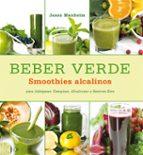 beber verde, la dieta saludable: consejos y recetas para adelgaza r, energizar, alcalinizar y sentirse bien-jason manheim-9788484454809