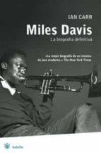 miles davis: la biografia definitiva ian carr 9788489662209