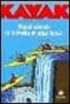 kayak: manual animado de la tecnica de aguas bravas william nealy 9788489969209
