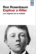 (pe) explicar a hitler-ron rosenbaum-9788490064009