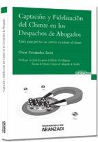 captacion y fidelizacion del cliente en los despachos de abogados-oscar fernandez leon-9788490145609